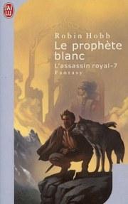 Le prophète blanc — L'assassin royal. vol.7