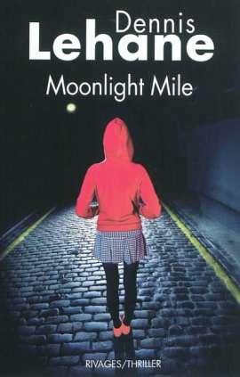 lehane moonlight mile - Moonlight Mile