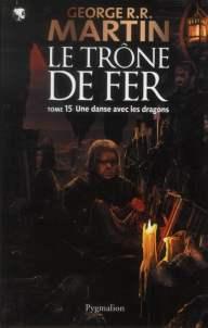 Trône de Fer tome 15 Une Danse avec les dragons 656x1024 - Le trône de fer 13, 14 et 15