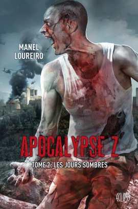 apocalypse Z 2 - Les jours sombres