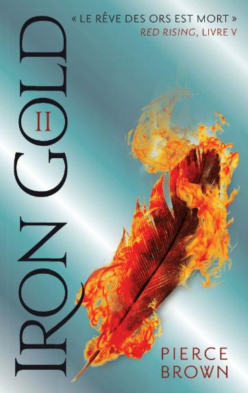 iron gold II - Iron Gold, Livre II – Red Rising #5