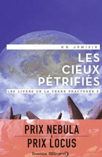 les cieux petrifies - Les cieux pétrifiés – Les livres de la Terre fracturée #3
