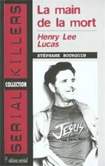 Henry Lee Lucas, la main de la mort