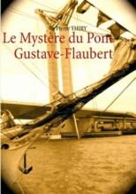 Le mystère du pont Gustave Flaubert