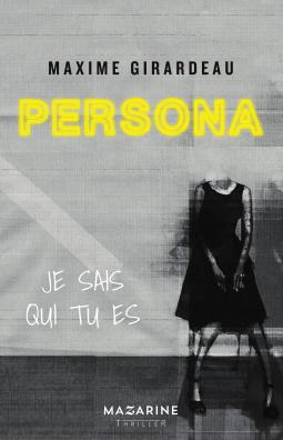 Je Sais Qui Tu Es : Persona, Maxime, Girardeau, Lubies, Gaëllou