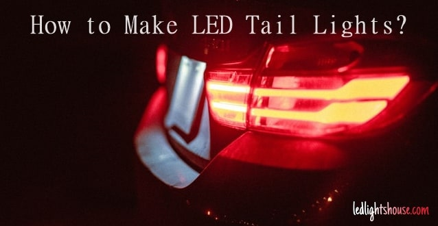 How to make led tail lights