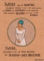 Isaura ha abortito. Tutti sembravano più pronti a giudicare le sue ragioni che ad aiutarla come potevano. Isaura, qualunque fossero le tue ragioni, avevi diritto ad una procedura sicura.
