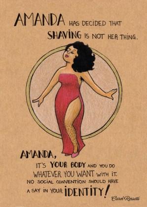 Amanda ha deciso che radersi non fa per lei. Amanda, il corpo è tuo e ci fai quello che vuoi. Nessuna convenzione sociale dovrebbe invadere la tua identità!