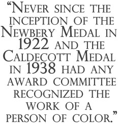 """""""Never since the inception of the Newbery Medal..."""""""