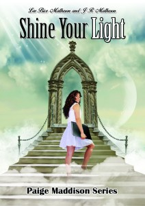 Cover Reveal for Shine Your Light, Book 3, Paige Maddison Series