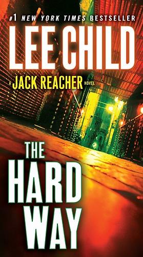 Lee Child  The Hard Way  Jack Reacher Book 10