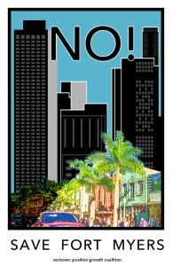 Protest poster image shows dark high-rises towering over downtown Fort Myers. Caption: NO! Save Fort Myers