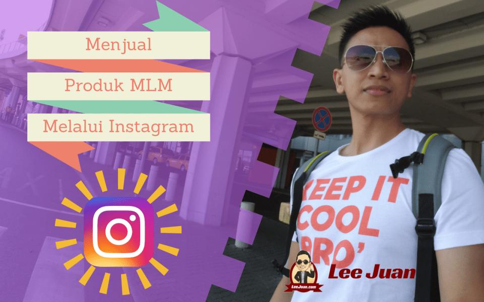 Menjual Produk MLM Melalui Instagram