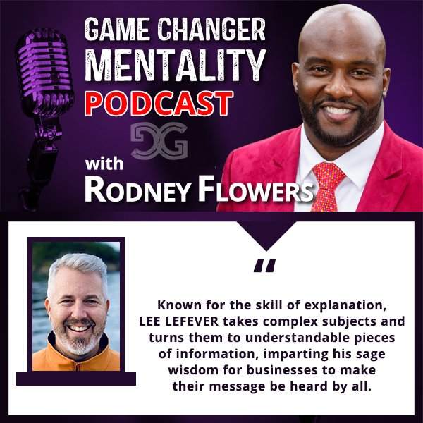 An interview between Lee LeFever and Rodney Flowers on his Game Change