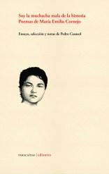 Soy la muchacha mala de la historia. Poemas de María Emilia Cornejo. Ensayo, selección y notas de Pedro Casusol.