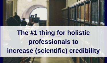 The #1 thing for holistic professionals to increase credibility