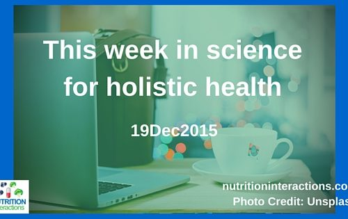 Has vitamin C REALLY been shown to cure colon cancer? This Week in Science for Holistic Health – 19Dec2015