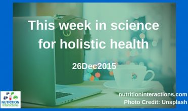 How much do we really know about intestinal microbiota? This week in Science for Holistic Health – 26Dec2016