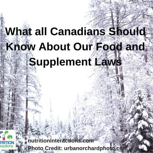 What all Canadians Should Know About Our Food and Supplement Laws