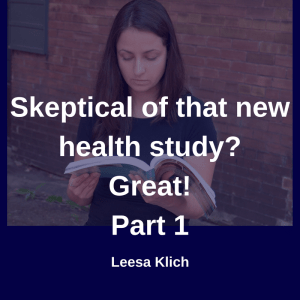 skeptical of new health study - Part 1