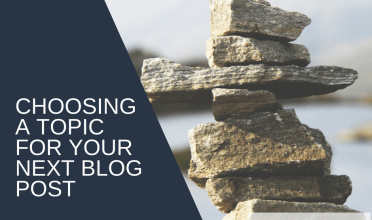 Choosing a topic for your next blog post