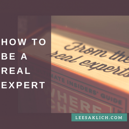 How to be a REAL expert