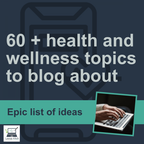 Struggling to blog? Here are 60+ health and wellness topics (when you only have 60 minutes)