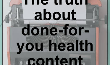The truth about done-for-you health content