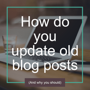 How do you update old blog posts