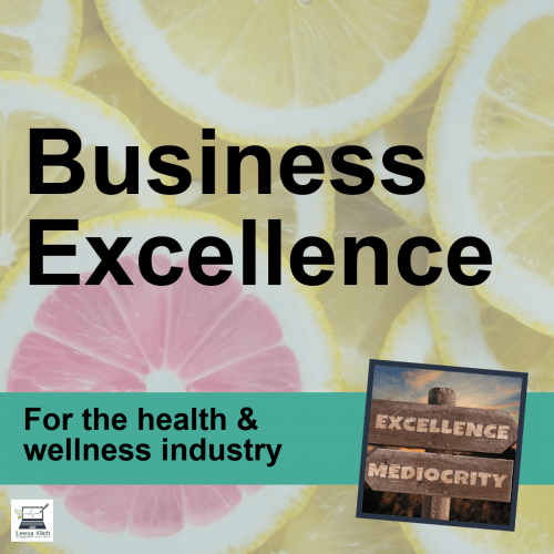 Business Excellence – Why you need it and how to get it