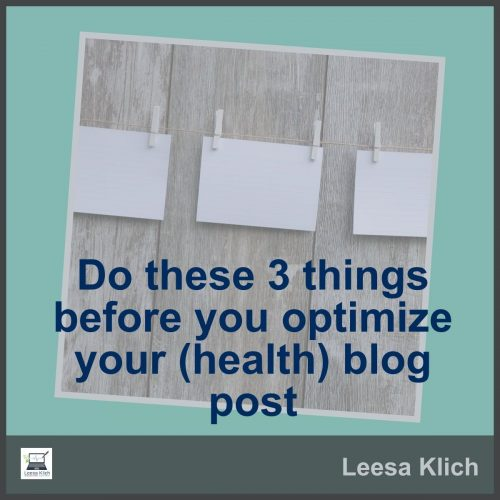 Do these 3 things before you optimize your (health) blog post