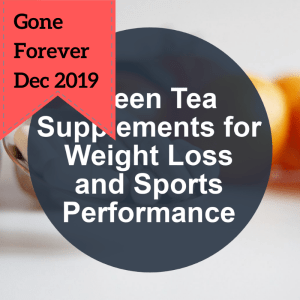 done-for-you health article green tea supps gone forever dec 2019
