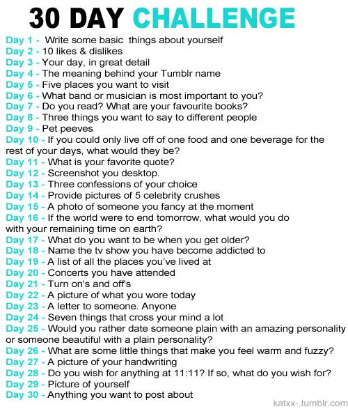 So Begins the 30 day challenge  day 1 write some basic things about myself