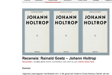 Rainald Goetz – Johann Holtrop RECENSIE | 12 DEC 2014 DOOR JOHANNES VAN DER SLUIS