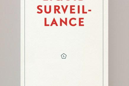 Blik in het boek: Zygmunt Bauman en David Lyon: Liquid Surveillance