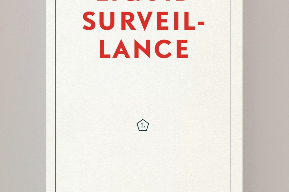 Liquid Surveillance, Zygmunt Bauman, David Lyon