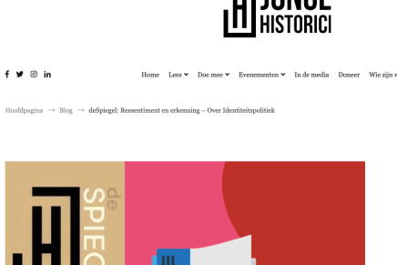 deSpiegel: Ressentiment en erkenning – Over Identiteitspolitiek, Martijn Rombouts, DeJongeHistorici, 28 februari 2019