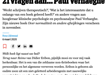 21 vragen aan… Paul Verhaeghe 'Werkt schrijven therapeutisch?',  Rosa Uijtewaal, De Groene