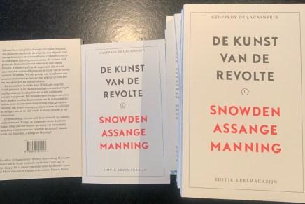 Kunst van de Revolte, Snowden, Assange, Manning, Geoffroy de Lagasnerie