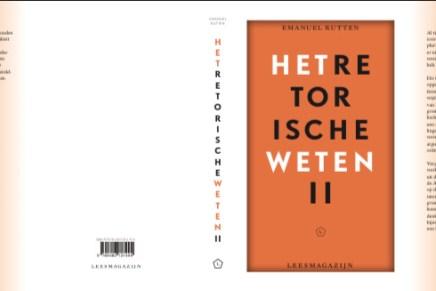 in voorbereiding : Het retorische weten II, Emanuel Rutten