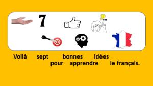 7 bonnes idées pour apprendre le français – vidéo 151