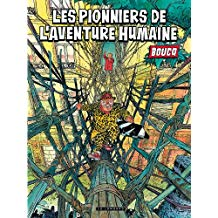 Boucq - Les pionniers de l'aventure humaine