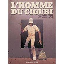 Moebius - L'homme du Ciguri