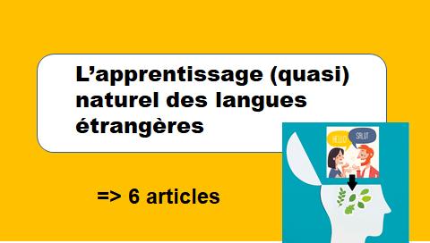 L'apprentissage (quasi) naturel des langues étrangères