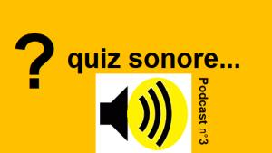 Quiz sonore du podcast 3 : Une journée à la maison