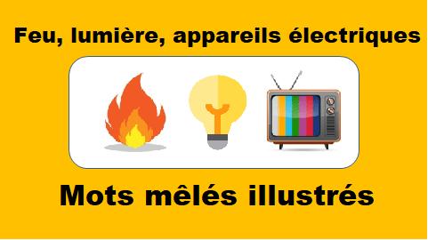 Feu, lumière, appareils électriques – Mots mêlés illustrés