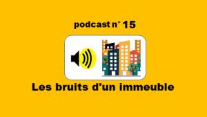 Les bruits d'un immeuble – podcast 15 du Français illustré