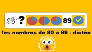 Les nombres de 80 à 99 – dictée