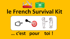 The French Survival Kit is for you !