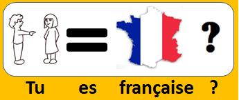Tu es française ?